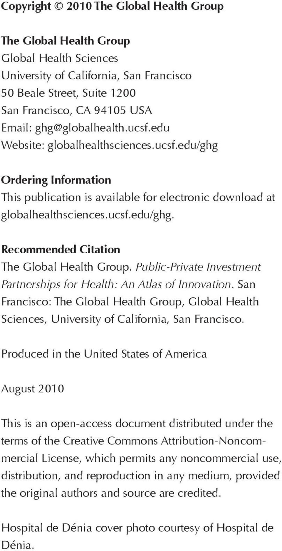 Public-Private Investment Partnerships for Health: An Atlas of Innovation. San Francisco: The Global Health Group, Global Health Sciences, University of California, San Francisco.