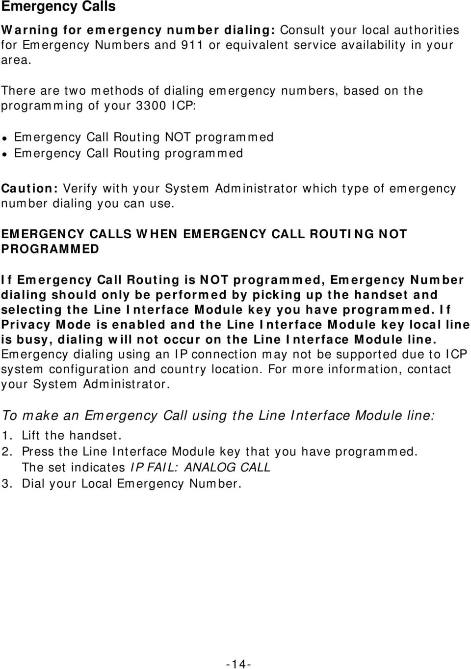 Administrator which type of emergency number dialing you can use.