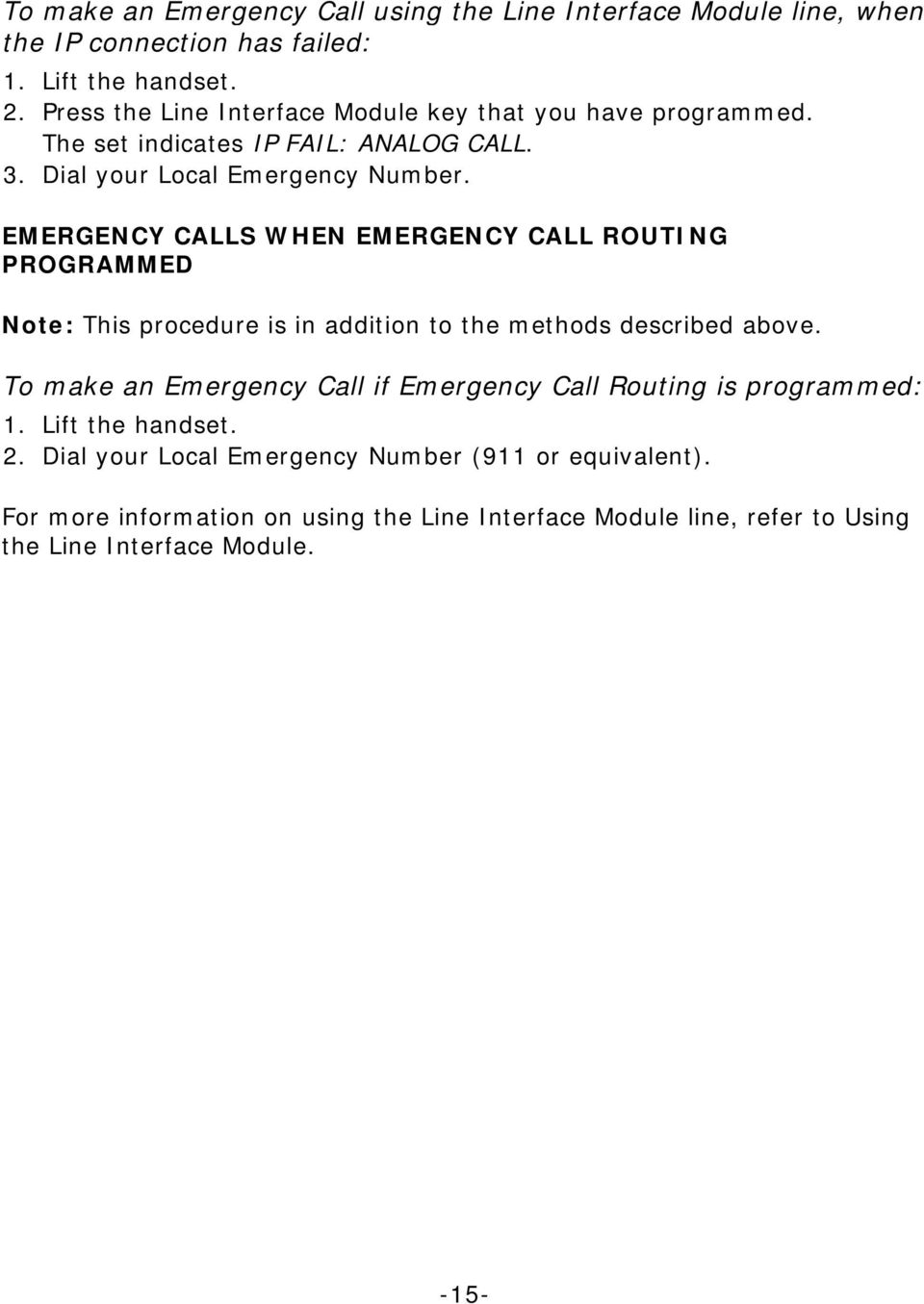 EMERGENCY CALLS WHEN EMERGENCY CALL ROUTING PROGRAMMED Note: This procedure is in addition to the methods described above.