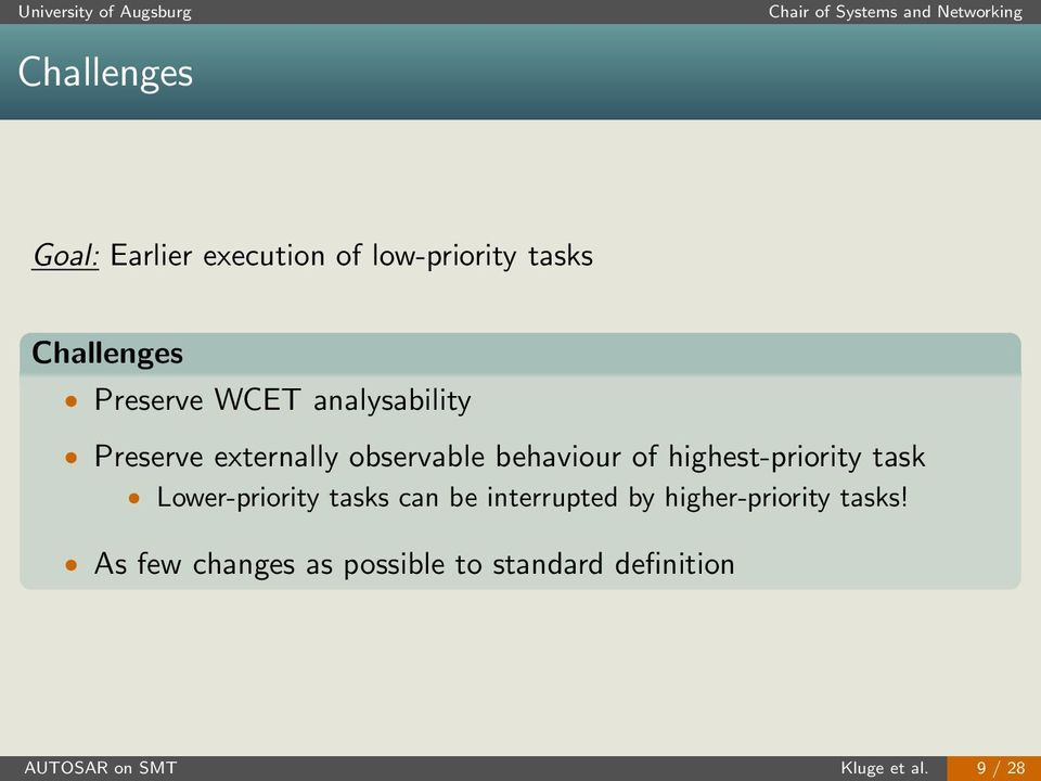 highest-priority task Lower-priority tasks can be interrupted by