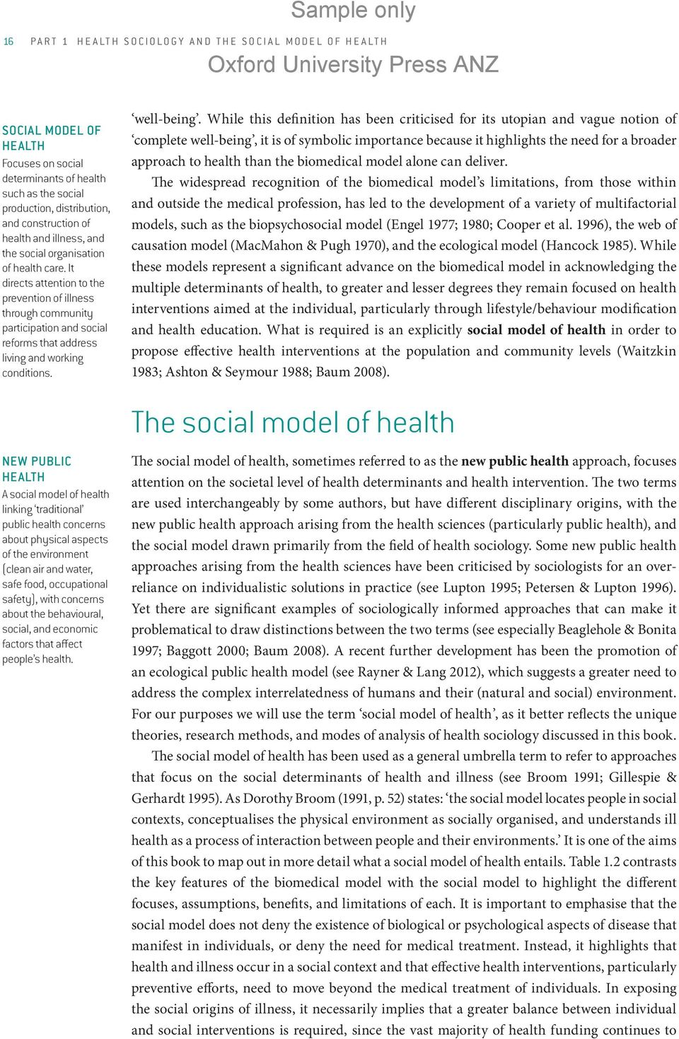 NEW PUBLIC HEALTH A social model of health linking traditional public health concerns about physical aspects of the environment (clean air and water, safe food, occupational safety), with concerns