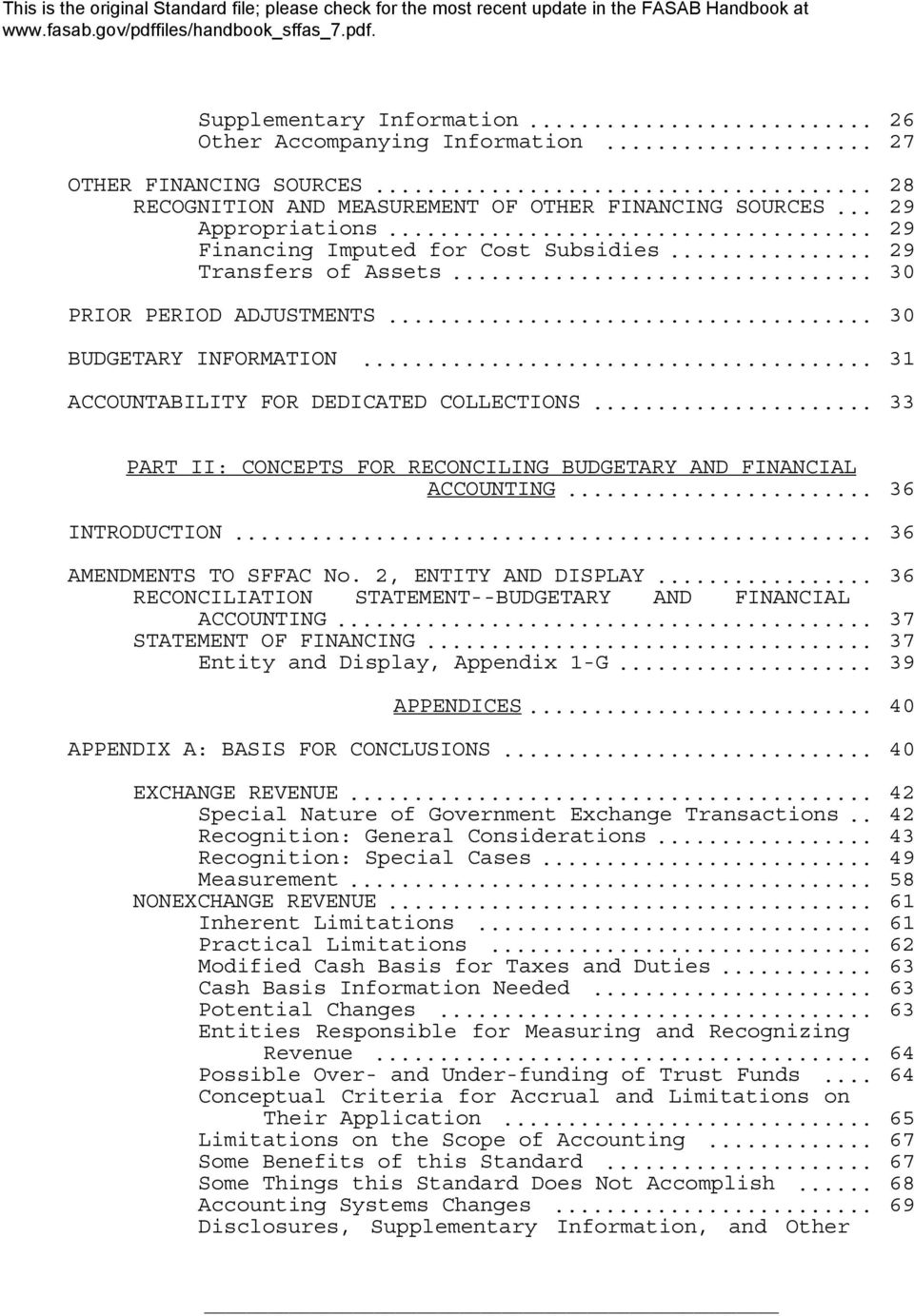 .. 33 PART II: CONCEPTS FOR RECONCILING BUDGETARY AND FINANCIAL ACCOUNTING... 36 INTRODUCTION... 36 AMENDMENTS TO SFFAC No. 2, ENTITY AND DISPLAY.