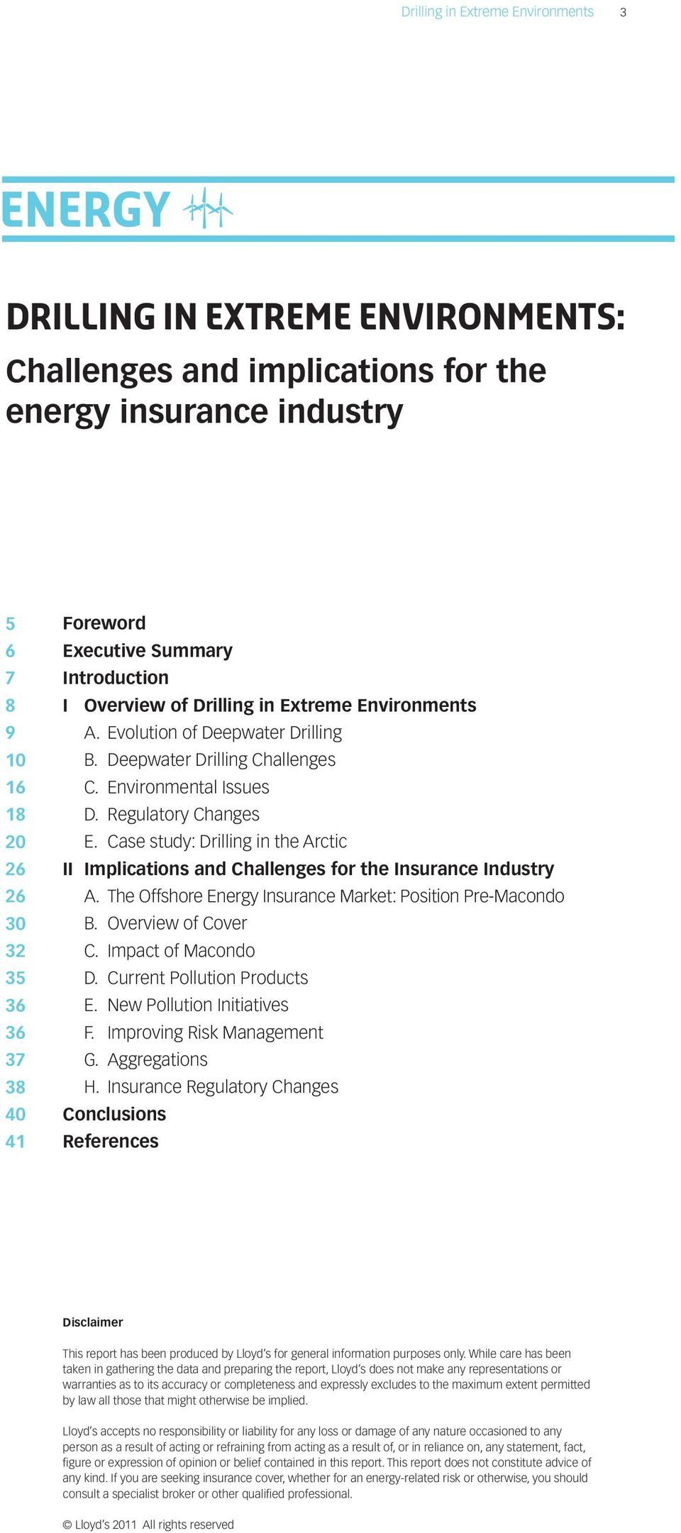 Case study: Drilling in the Arctic II Implications and Challenges for the Insurance Industry A. The Offshore Energy Insurance Market: Position Pre-Macondo B. Overview of Cover C. Impact of Macondo D.