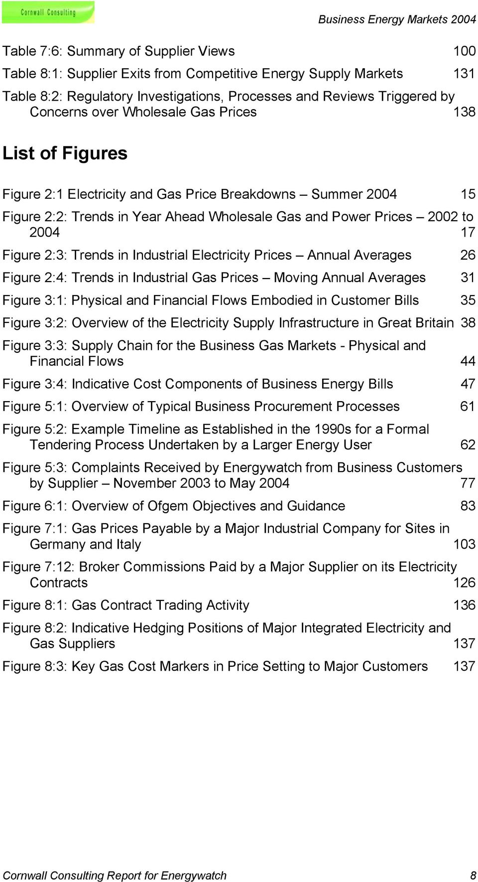 Trends in Industrial Electricity Prices Annual Averages 26 Figure 2:4: Trends in Industrial Gas Prices Moving Annual Averages 31 Figure 3:1: Physical and Financial Flows Embodied in Customer Bills 35