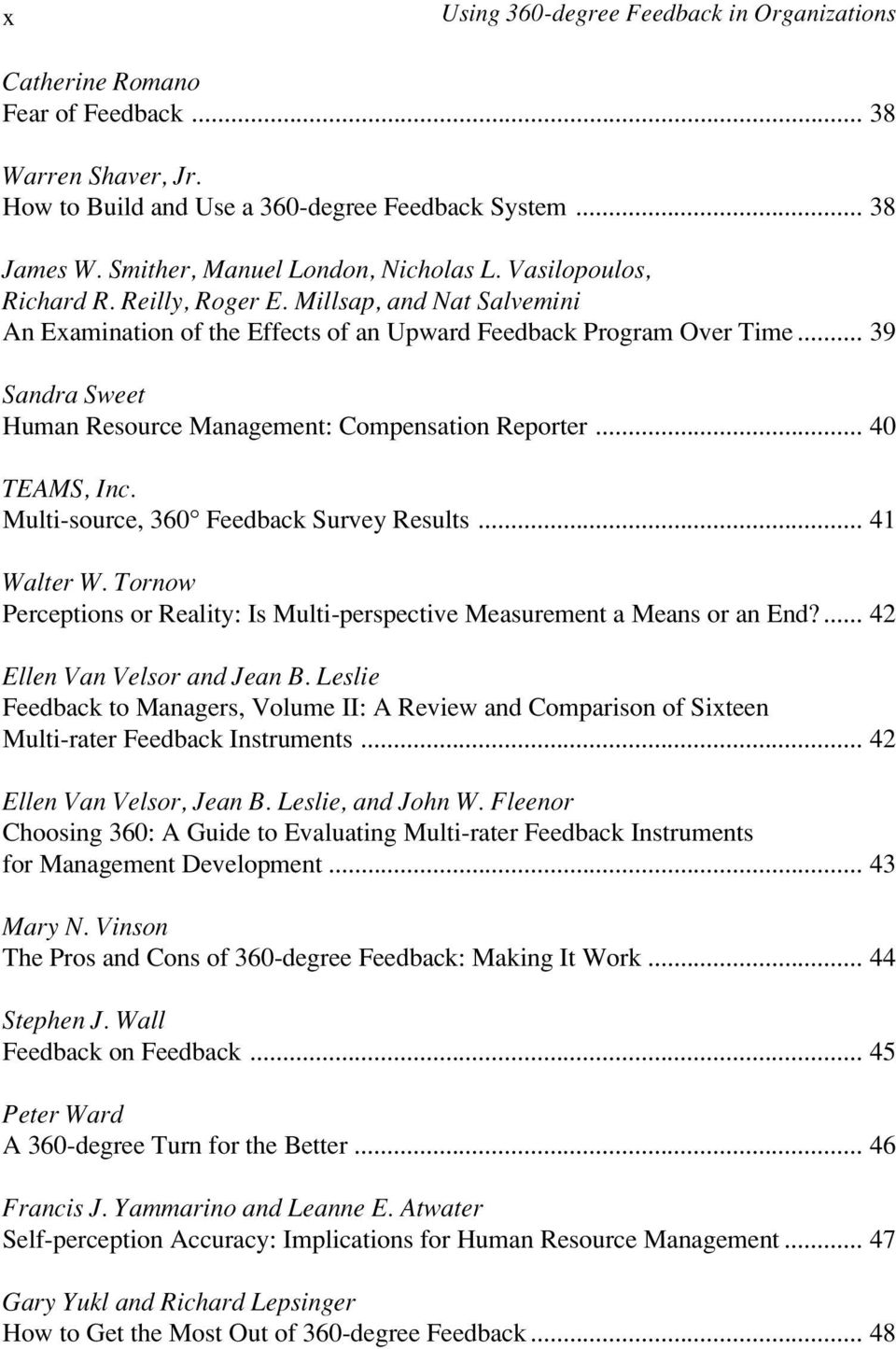 .. 39 Sandra Sweet Human Resource Management: Compensation Reporter... 40 TEAMS, Inc. Multi-source, 360 Feedback Survey Results... 41 Walter W.