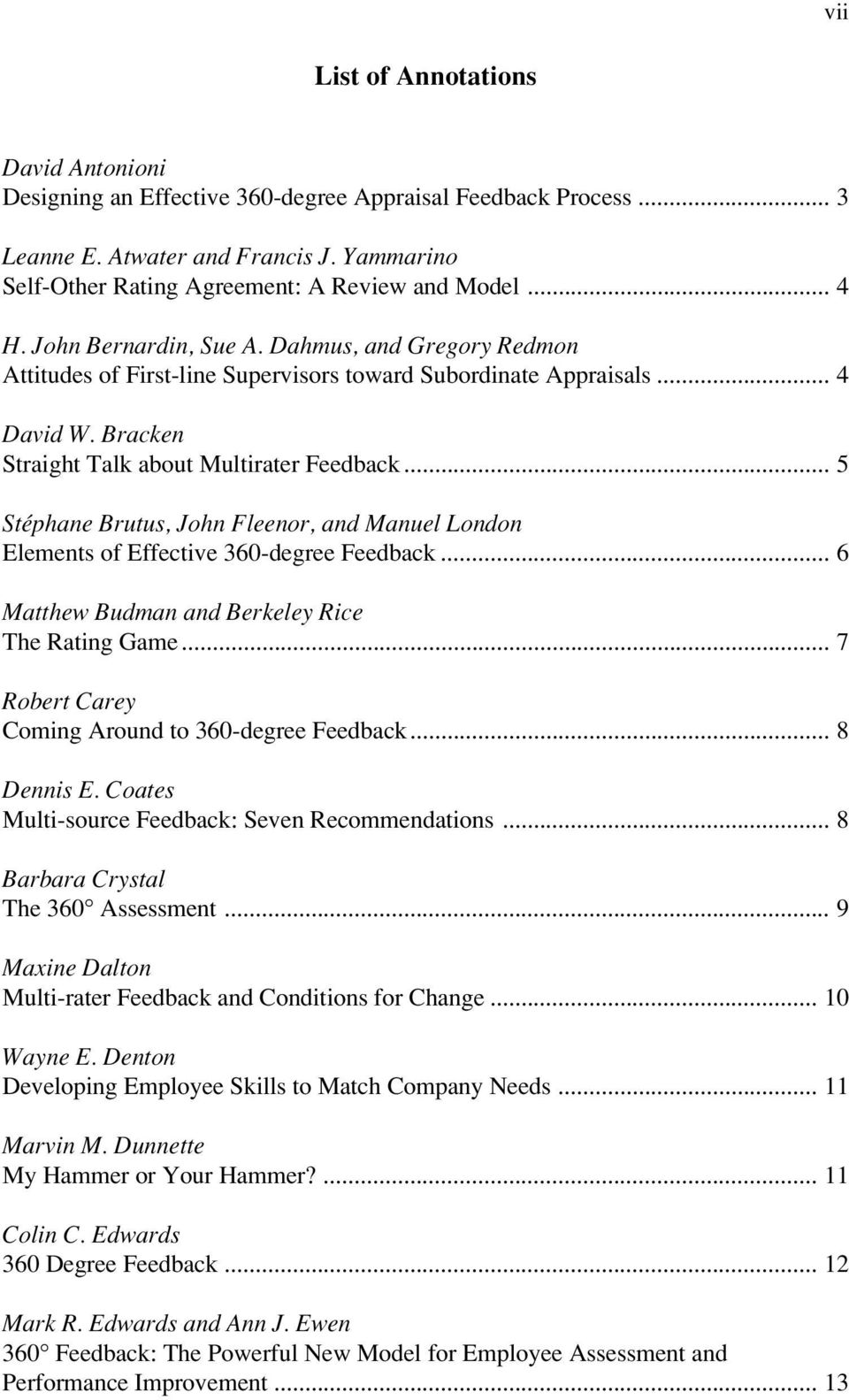 .. 5 Stéphane Brutus, John Fleenor, and Manuel London Elements of Effective 360-degree Feedback... 6 Matthew Budman and Berkeley Rice The Rating Game.