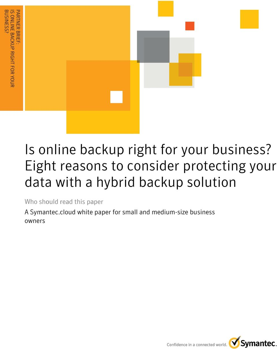 Eight reasons to consider protecting your data with a hybrid Who should