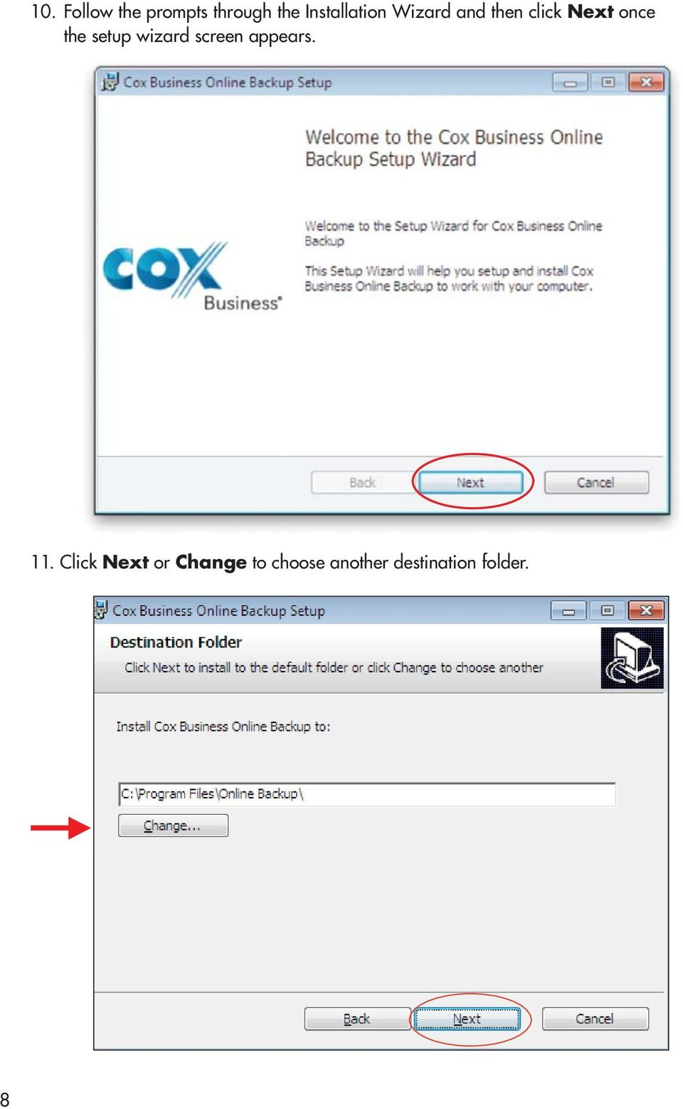 Click Next to install to the default folder or click Change to choose another destination