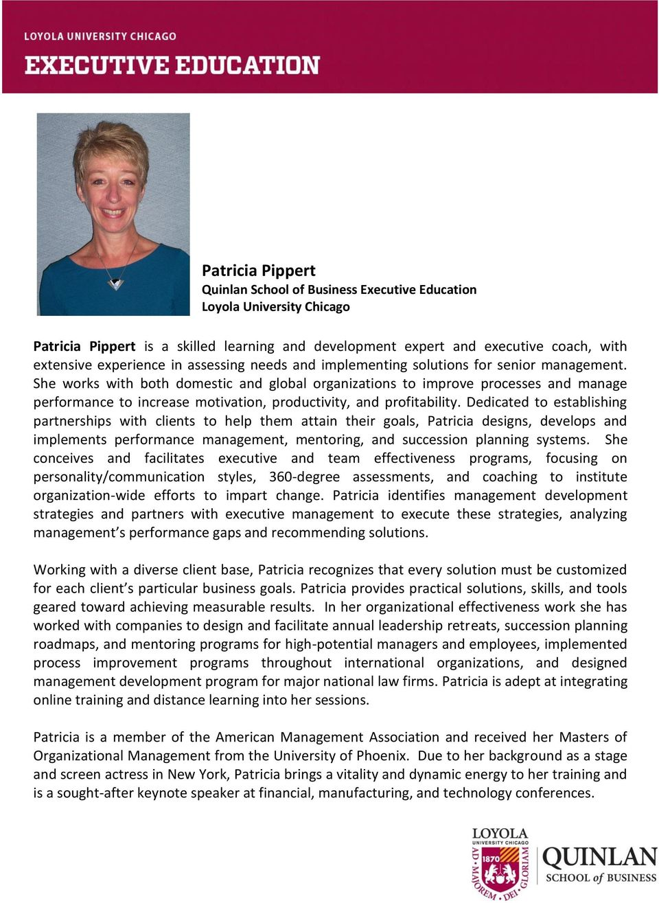 Dedicated to establishing partnerships with clients to help them attain their goals, Patricia designs, develops and implements performance management, mentoring, and succession planning systems.