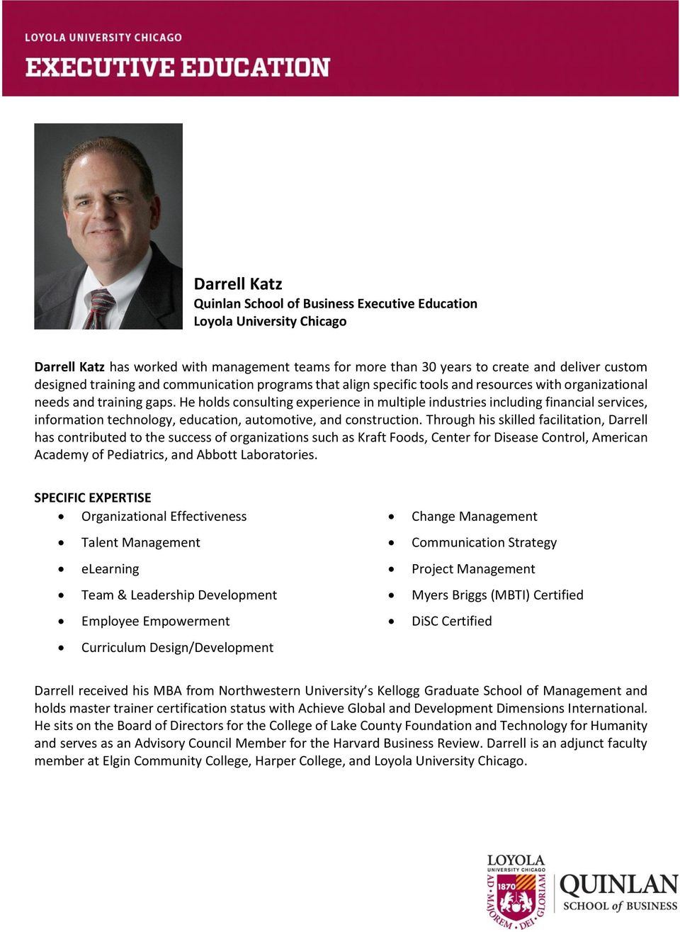 He holds consulting experience in multiple industries including financial services, information technology, education, automotive, and construction.