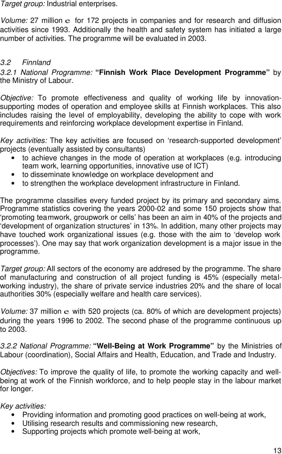 03. 3.2 Finnland 3.2.1 National Programme: Finnish Work Place Development Programme by the Ministry of Labour.