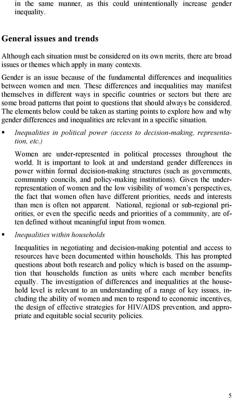 Gender is an issue because of the fundamental differences and inequalities between women and men.