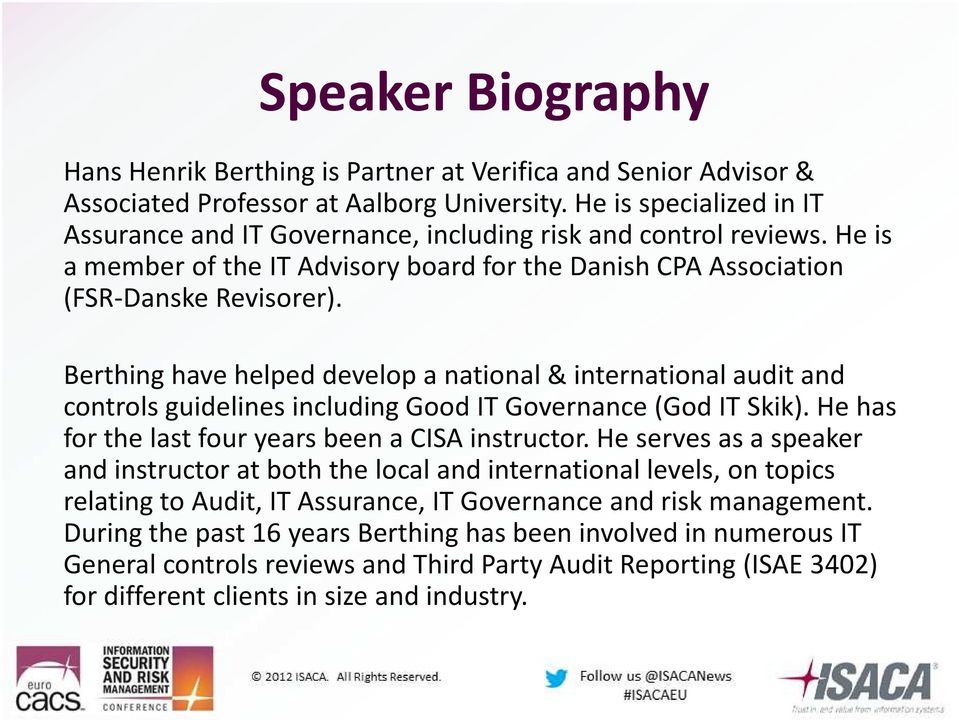Berthing have helped develop a national & international audit and Berthing have helped develop a national & international audit and controls guidelines including Good IT Governance (God IT Skik).