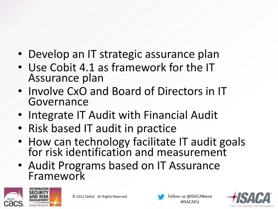Governance Integrate IT Audit with Financial Audit Risk based IT audit in practice How