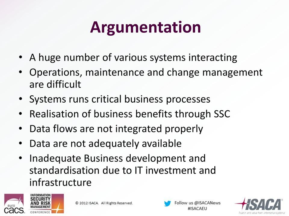 business benefits through SSC Data flows are not integrated properly Data are not adequately