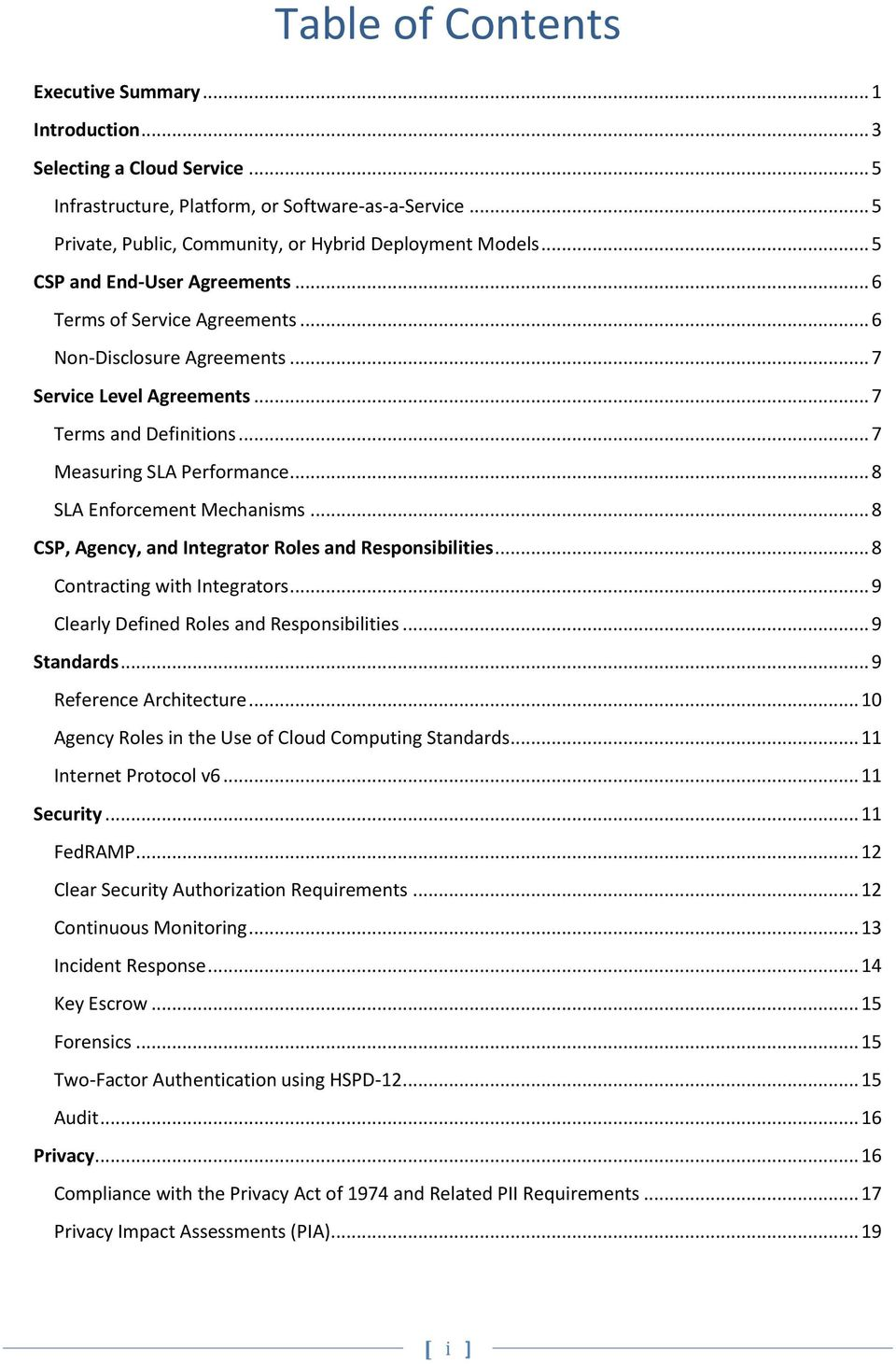 .. 8 SLA Enforcement Mechanisms... 8 CSP, Agency, and Integrator Roles and Responsibilities... 8 Contracting with Integrators... 9 Clearly Defined Roles and Responsibilities... 9 Standards.