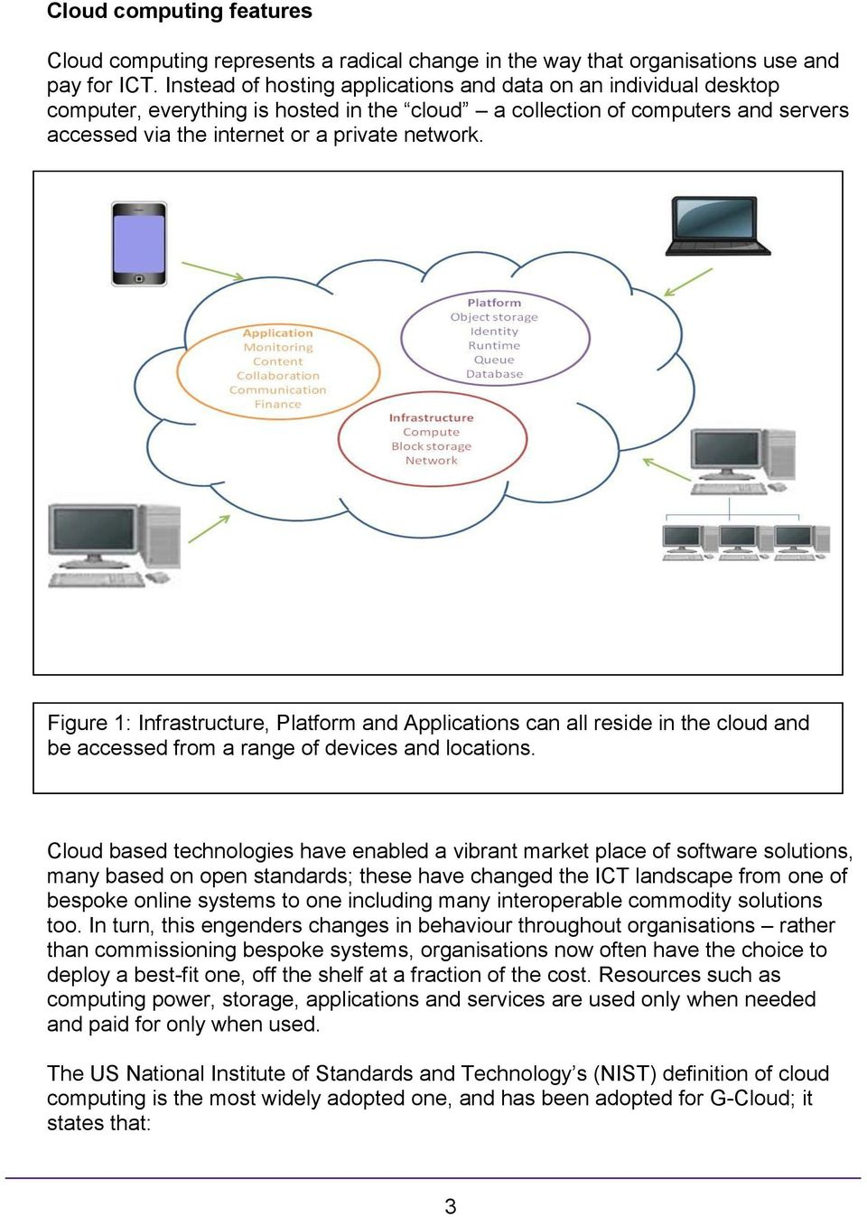 Figure 1: Infrastructure, Platform and Applications can all reside in the cloud and be accessed from a range of devices and locations.