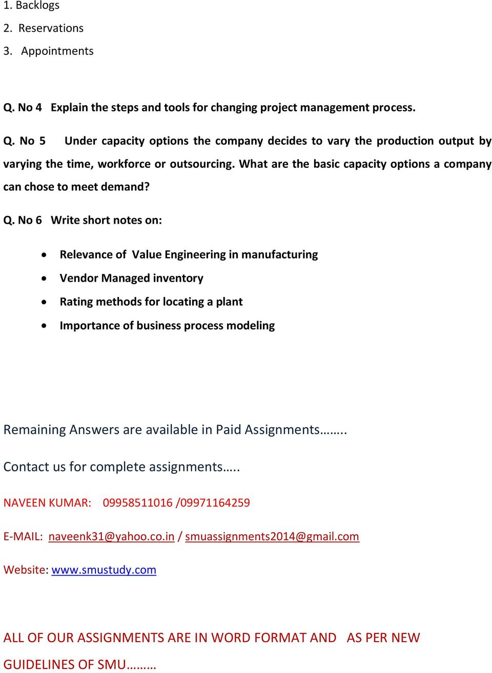 No 6 Write short notes on: Relevance of Value Engineering in manufacturing Vendor Managed inventory Rating methods for locating a plant Importance of business process modeling Remaining Answers are