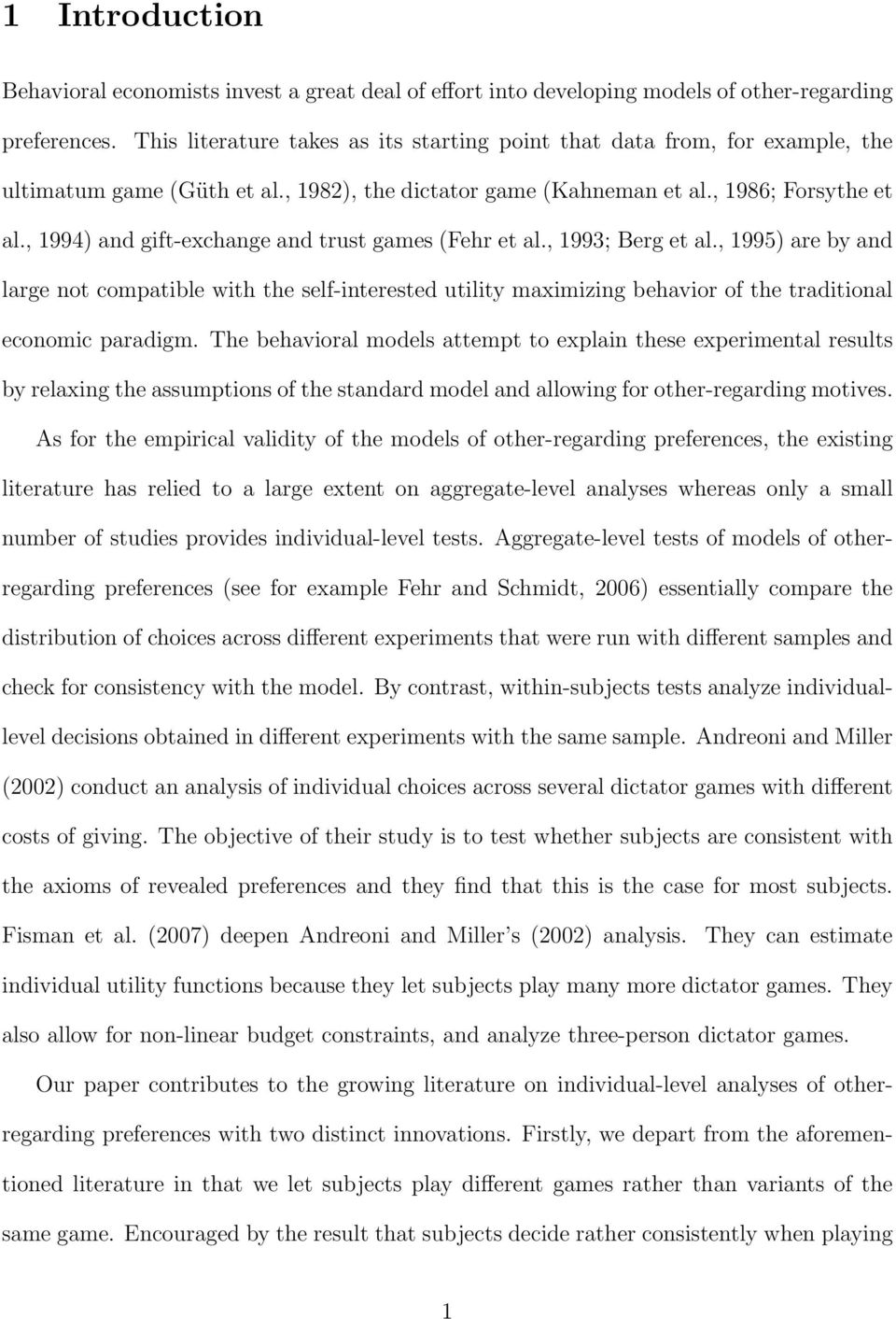 , 1994) and gift-exchange and trust games (Fehr et al., 1993; Berg et al.
