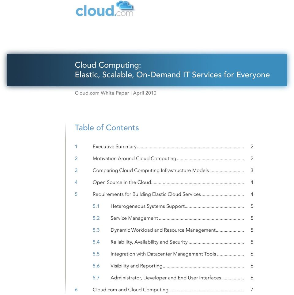 .. 4 5 Requirements for Building Elastic Cloud Services... 4 5.1 Heterogeneous Systems Support... 5 5.2 Service Management... 5 5.3 Dynamic Workload and Resource Management.