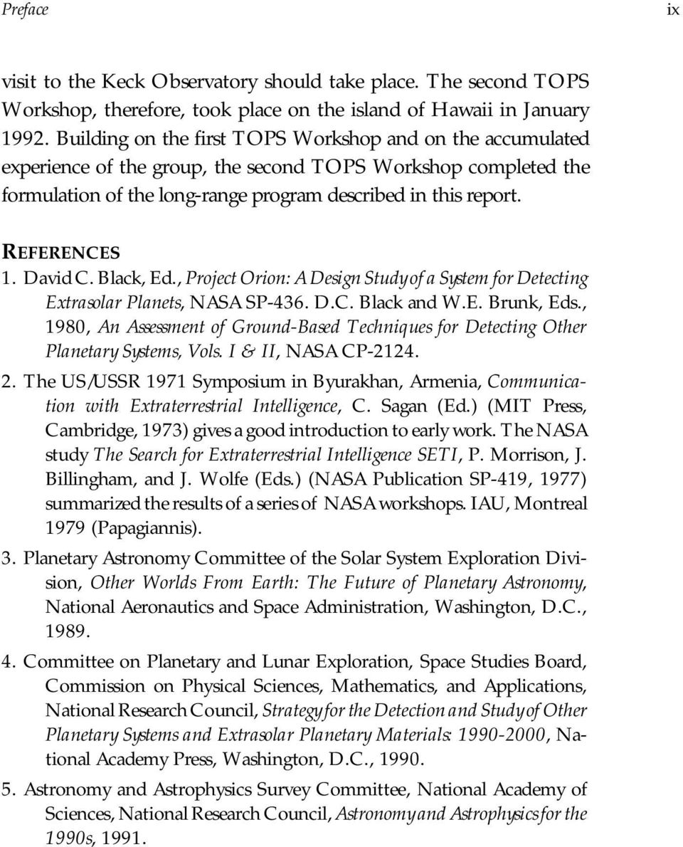 David C. Black, Ed., Project Orion: A Design Study of a System for Detecting Extrasolar Planets, NASA SP-436. D.C. Black and W.E. Brunk, Eds.