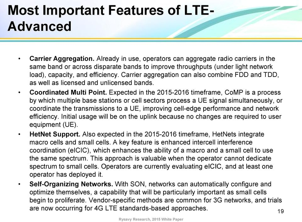 Carrier aggregation can also combine FDD and TDD, as well as licensed and unlicensed bands. Coordinated Multi Point.
