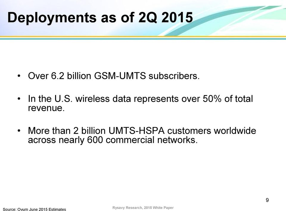 -UMTS subscribers. In the U.S. wireless data represents over 50% of total revenue.