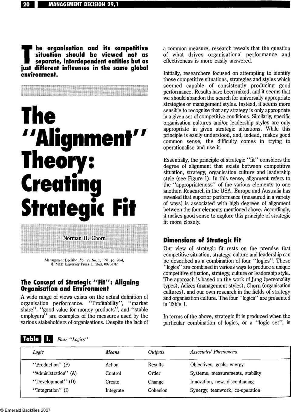 "20-4, MCB University Press Limited, 0025-1747 The Concept of Strategic ""Fit"": Aligning Organisation and Environment A wide range of views exists on the actual definition of organisation performance."