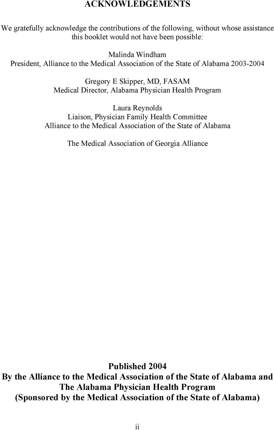 Reynolds Liaison, Physician Family Health Committee Alliance to the Medical Association of the State of Alabama The Medical Association of Georgia Alliance Published