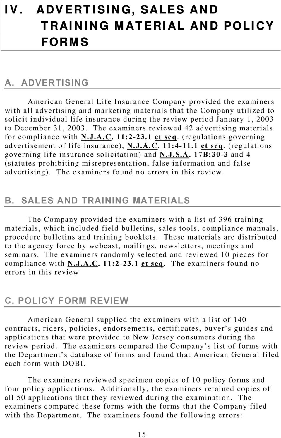 review period January 1, 2003 to December 31, 2003. The examiners reviewed 42 advertising materials for compliance with N.J.A.C. 11:2-23.1 et seq.