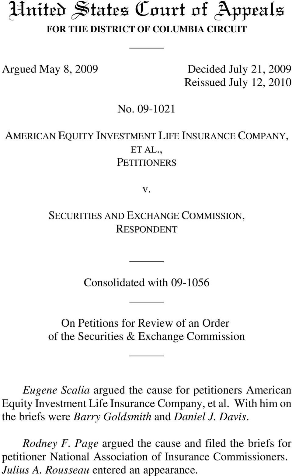 SECURITIES AND EXCHANGE COMMISSION, RESPONDENT Consolidated with 09-1056 On Petitions for Review of an Order of the Securities & Exchange Commission Eugene Scalia argued the