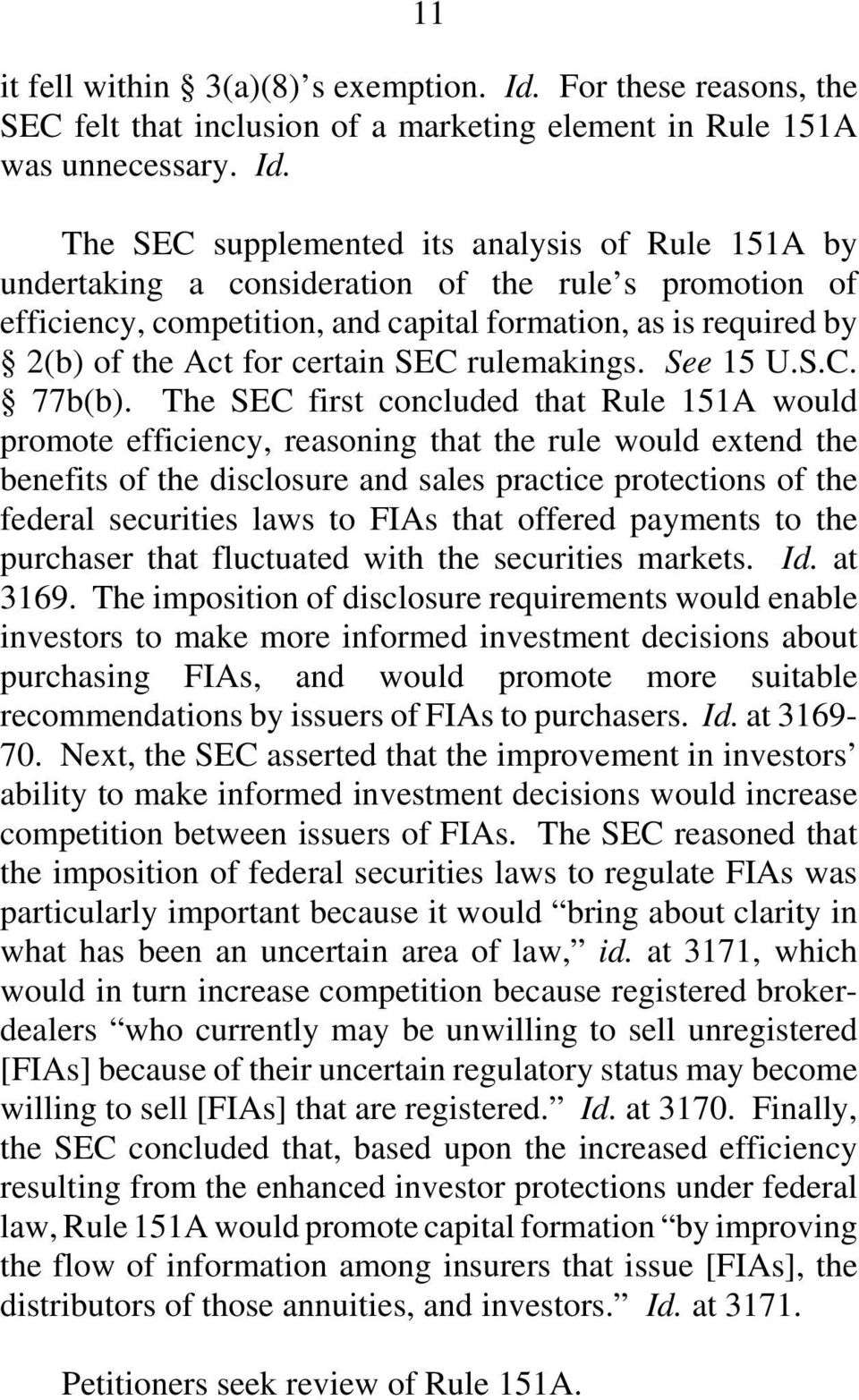 The SEC supplemented its analysis of Rule 151A by undertaking a consideration of the rule s promotion of efficiency, competition, and capital formation, as is required by 2(b) of the Act for certain