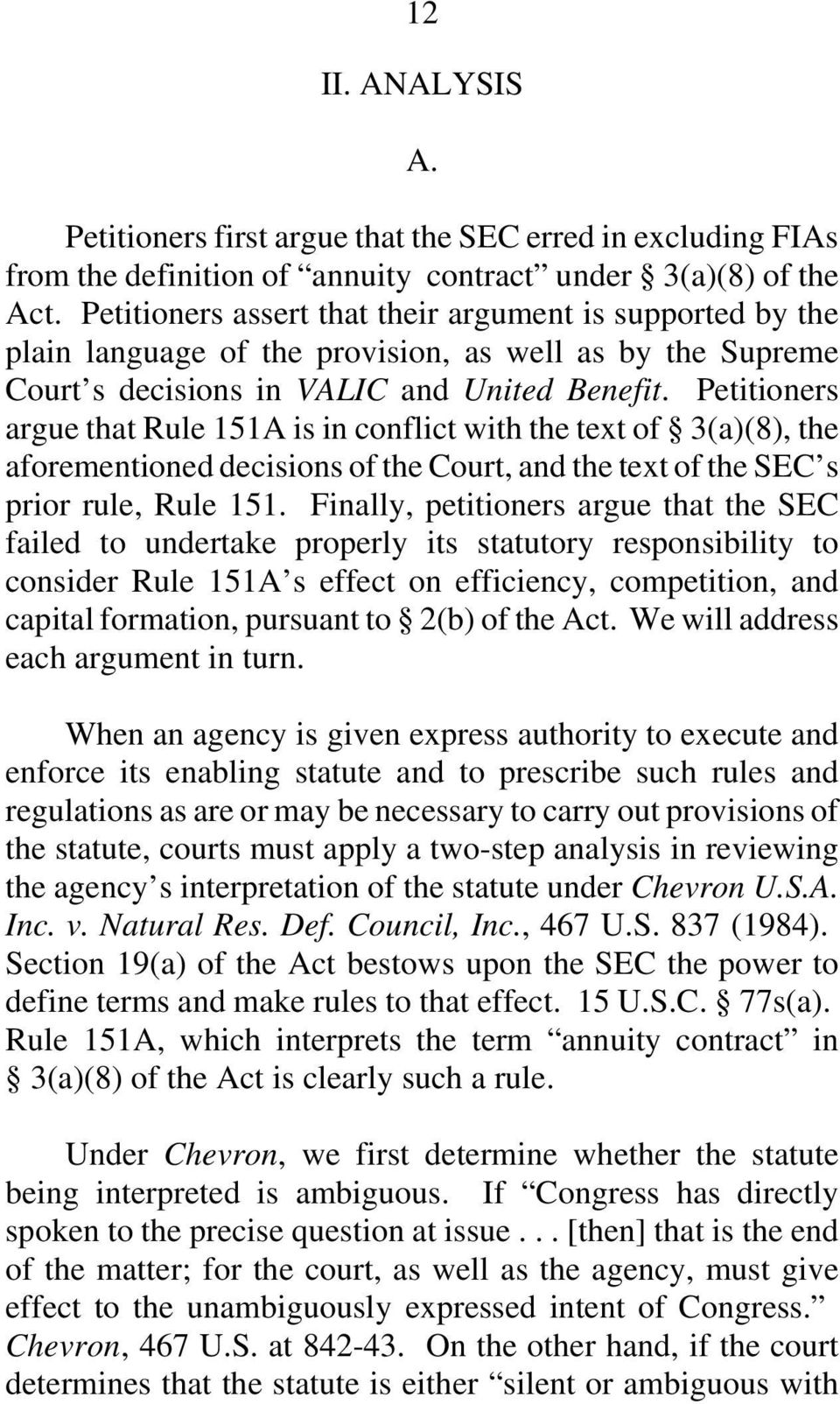 Petitioners argue that Rule 151A is in conflict with the text of 3(a)(8), the aforementioned decisions of the Court, and the text of the SEC s prior rule, Rule 151.
