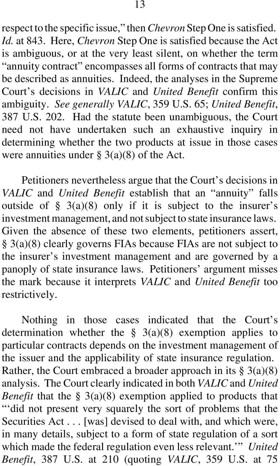 annuities. Indeed, the analyses in the Supreme Court s decisions in VALIC and United Benefit confirm this ambiguity. See generally VALIC, 359 U.S. 65; United Benefit, 387 U.S. 202.