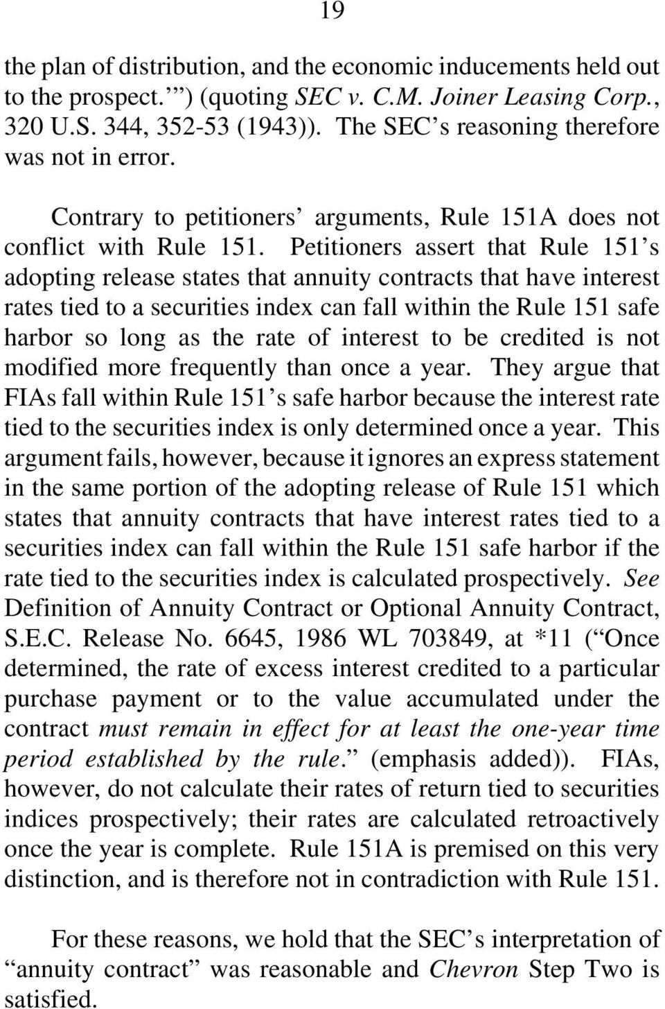 Petitioners assert that Rule 151 s adopting release states that annuity contracts that have interest rates tied to a securities index can fall within the Rule 151 safe harbor so long as the rate of