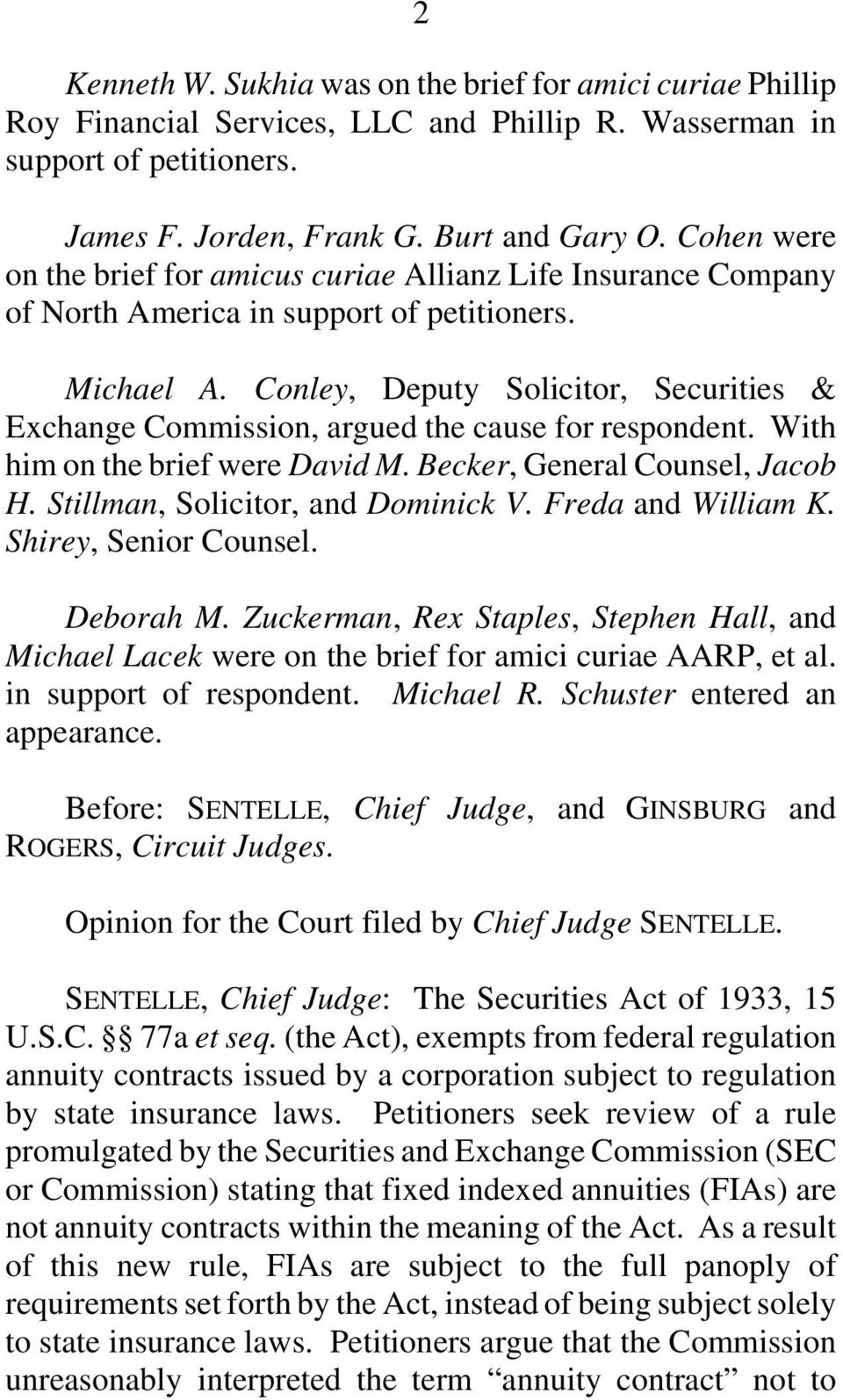 Conley, Deputy Solicitor, Securities & Exchange Commission, argued the cause for respondent. With him on the brief were David M. Becker, General Counsel, Jacob H. Stillman, Solicitor, and Dominick V.
