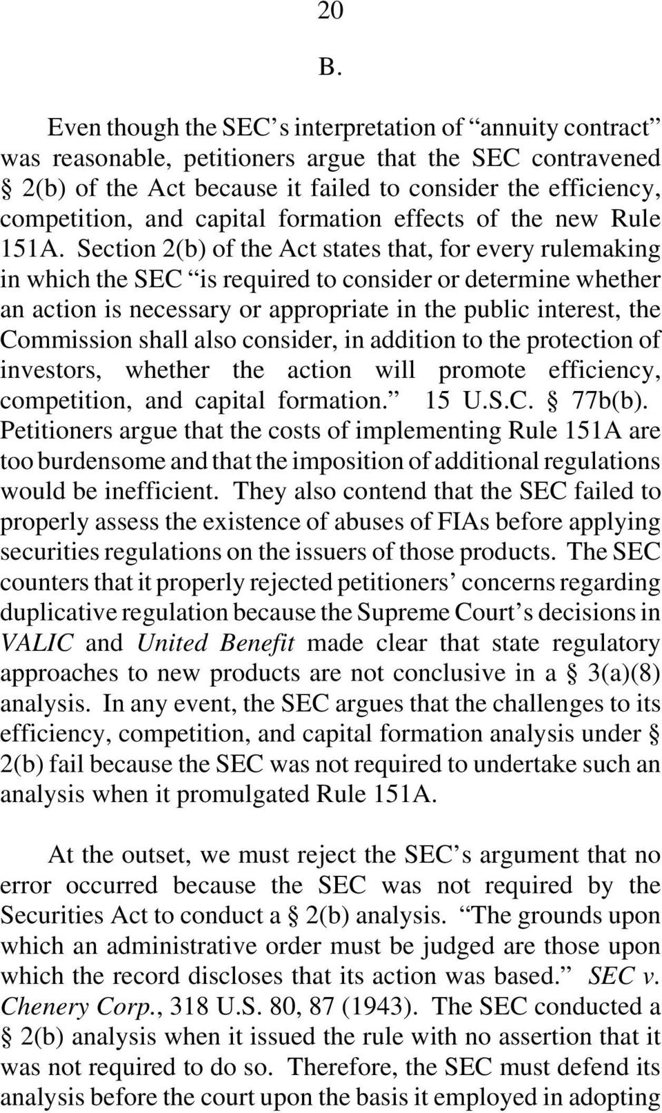 Section 2(b) of the Act states that, for every rulemaking in which the SEC is required to consider or determine whether an action is necessary or appropriate in the public interest, the Commission
