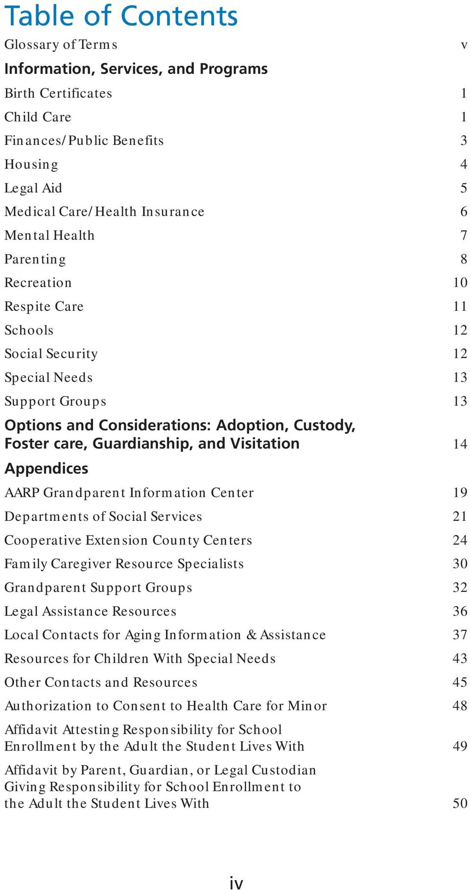 Visitation 14 Appendices AARP Grandparent Information Center 19 Departments of Social Services 21 Cooperative Extension County Centers 24 Family Caregiver Resource Specialists 30 Grandparent Support