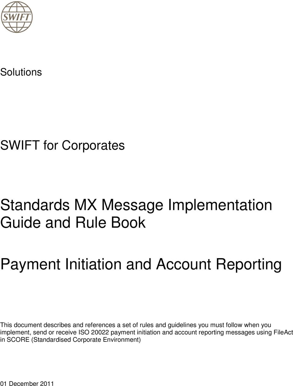 guidelines you must follow when you implement, send or receive ISO 20022 payment initiation and