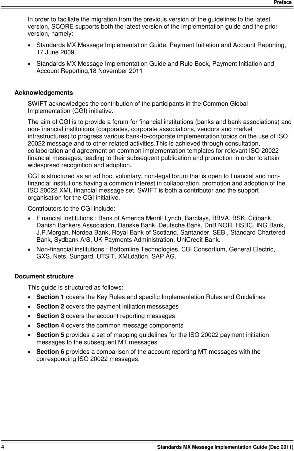 Account Reporting,18 November 2011 Acknowledgements SWIFT acknowledges the contribution of the participants in the Common Global Implementation (CGI) initiative.