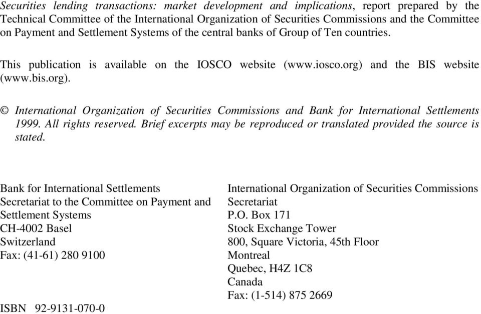 and the BIS website (www.bis.org). International Organization of Securities Commissions and Bank for International Settlements 1999. All rights reserved.