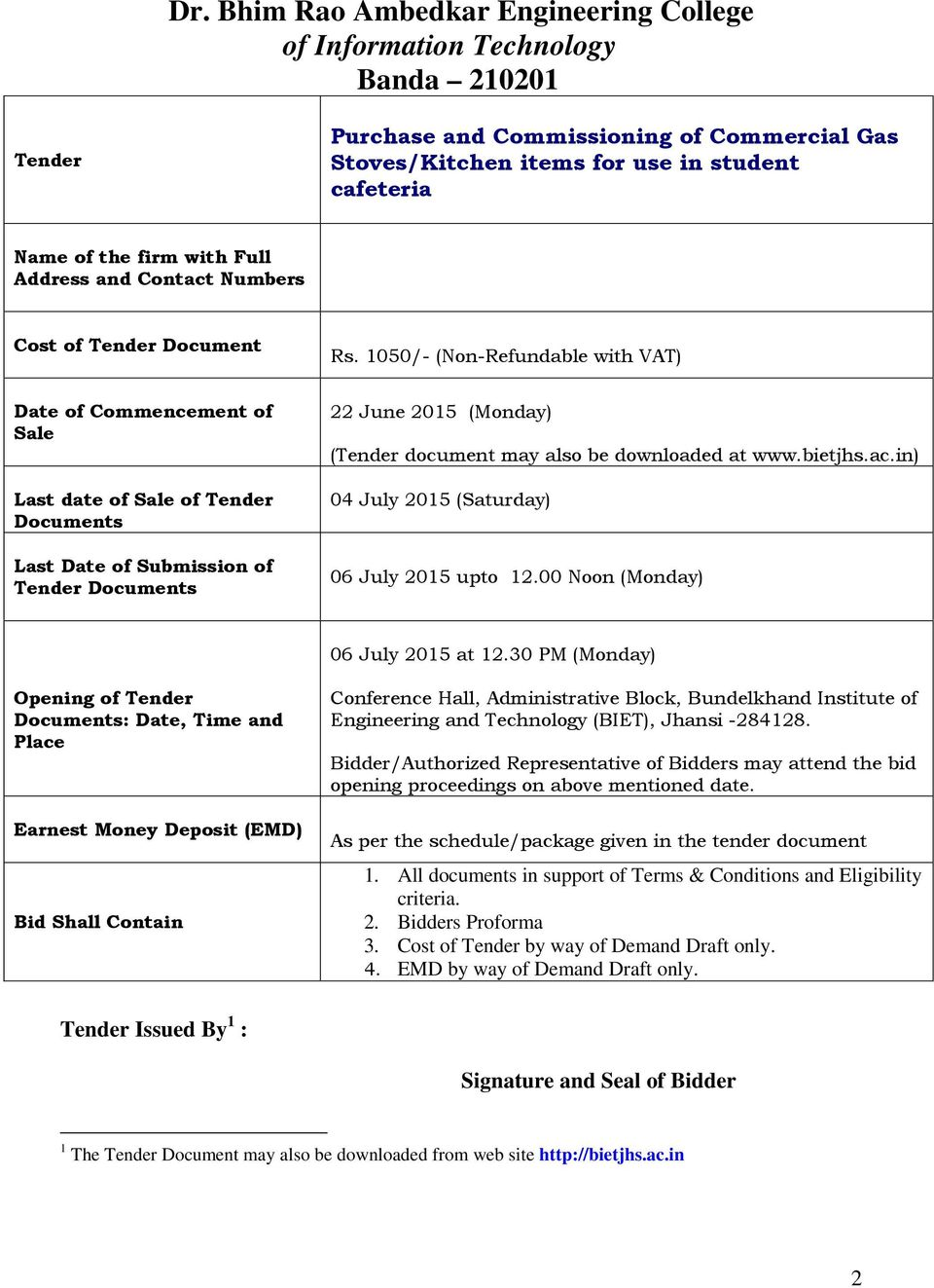 1050/- (Non-Refundable with VAT) Date of Commencement of Sale Last date of Sale of Tender Documents Last Date of Submission of Tender Documents 22 June 2015 (Monday) (Tender document may also be