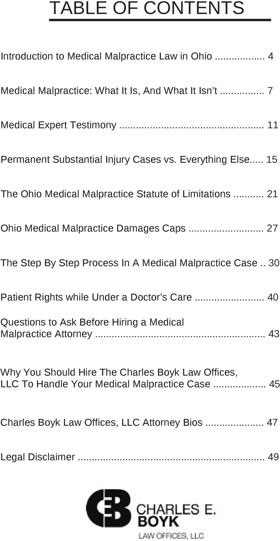.. 27 The Step By Step Process In A Medical Malpractice Case.. 30 Patient Rights while Under a Doctor s Care.