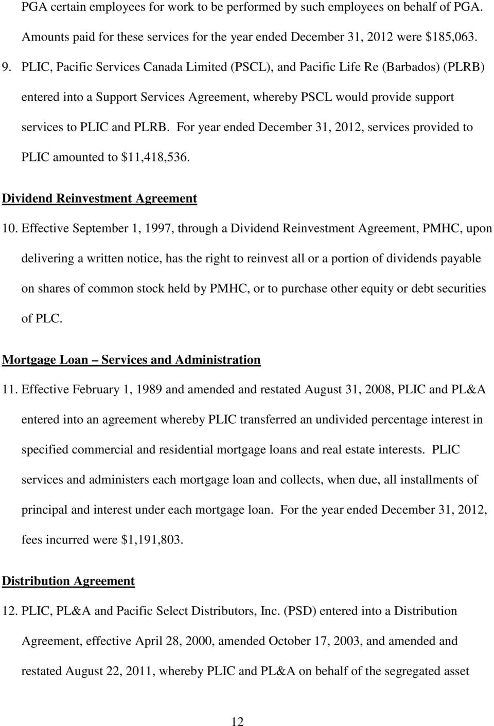 For year ended December 31, 2012, services provided to PLIC amounted to $11,418,536. Dividend Reinvestment Agreement 10.