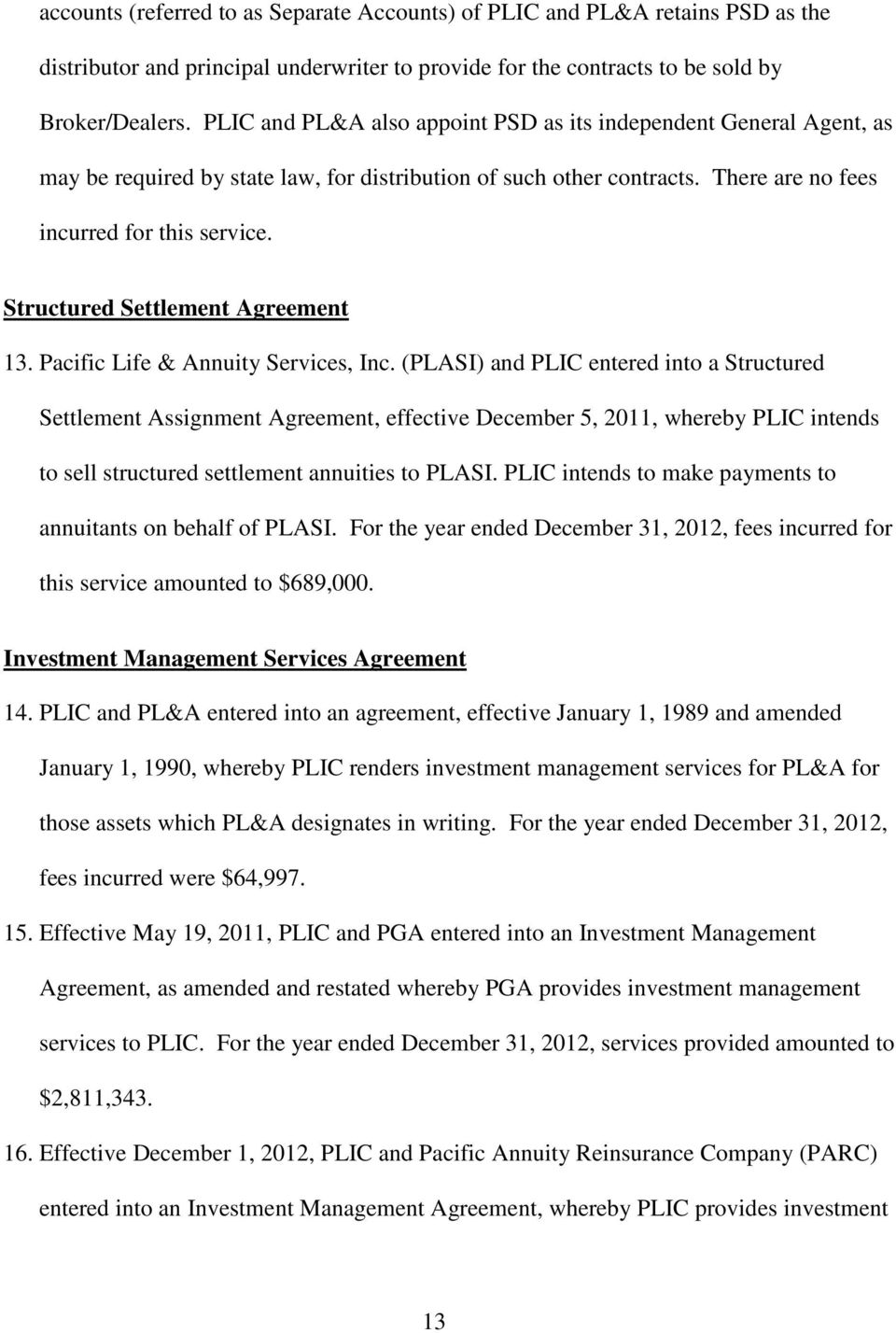 Structured Settlement Agreement 13. Pacific Life & Annuity Services, Inc.