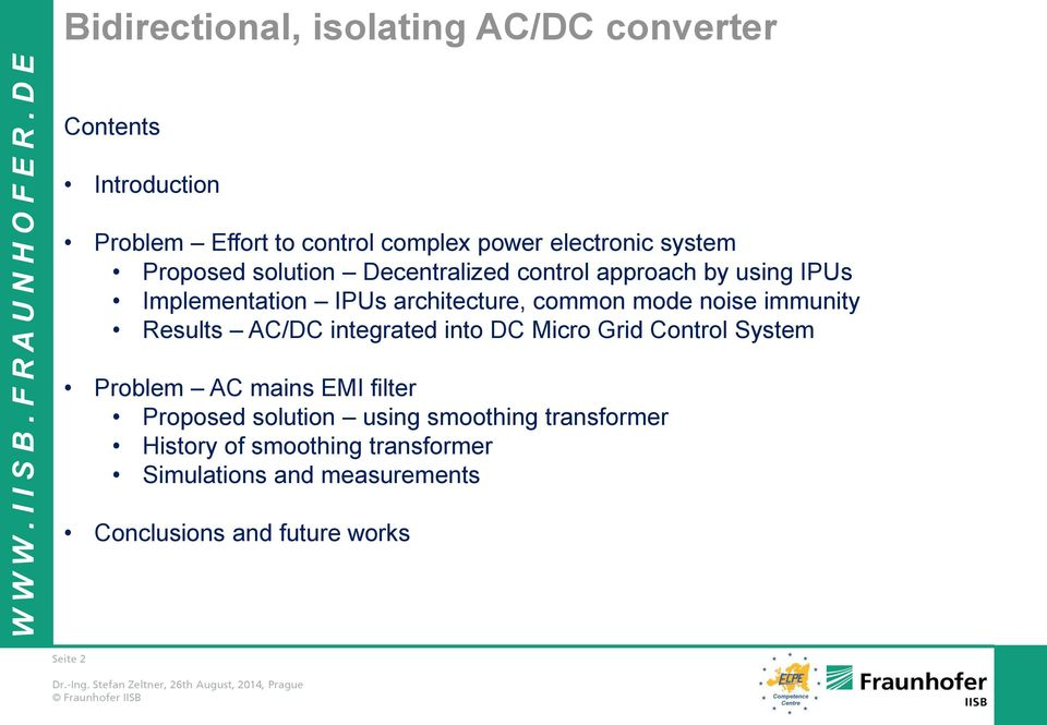 Results AC/DC integrated into DC Micro Grid Control System Problem AC mains EMI filter Proposed solution