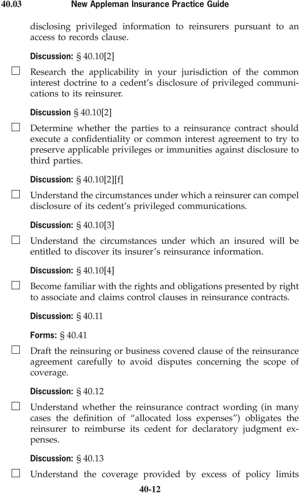 10[2] Determine whether the parties to a reinsurance contract should execute a confidentiality or common interest agreement to try to preserve applicable privileges or immunities against disclosure