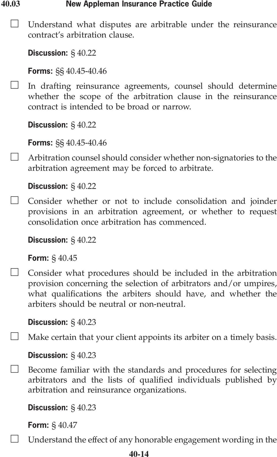 45-40.46 Arbitration counsel should consider whether non-signatories to the arbitration agreement may be forced to arbitrate. Discussion: 40.