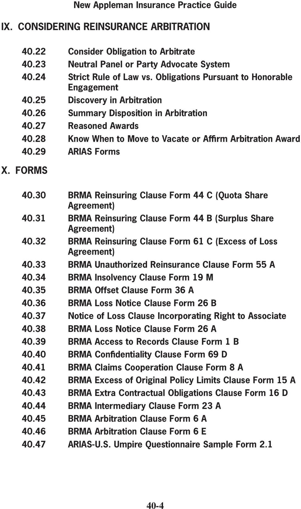 28 Know When to Move to Vacate or Affirm Arbitration Award 40.29 ARIAS Forms X. FORMS 40.30 BRMA Reinsuring Clause Form 44 C (Quota Share Agreement) 40.
