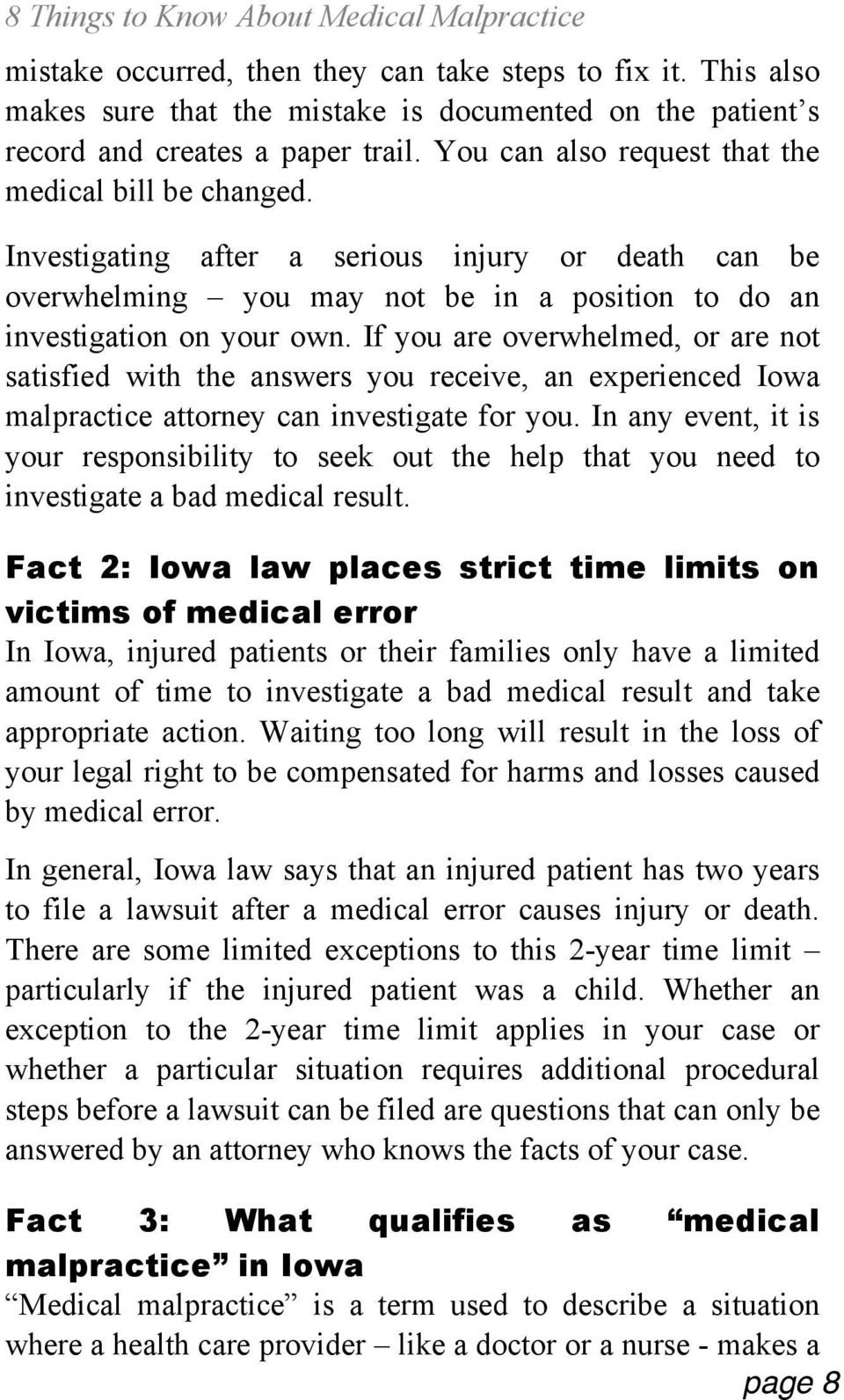 If you are overwhelmed, or are not satisfied with the answers you receive, an experienced Iowa malpractice attorney can investigate for you.